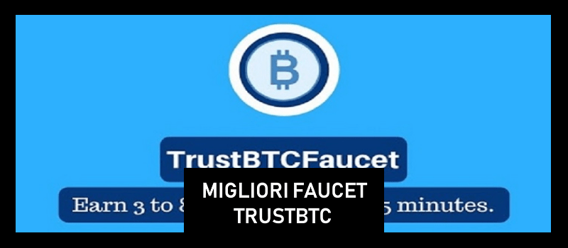 migliori faucet bitcoin paganti trustbtcfaucet